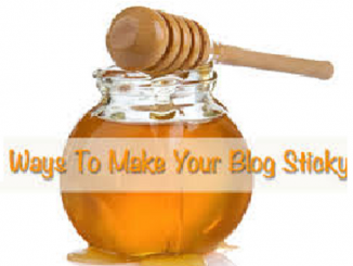 5 Proven Ways to Make your Blog Sticky